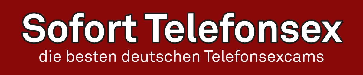 Telefonsexcams – die besten deutschen Anbieter 2019